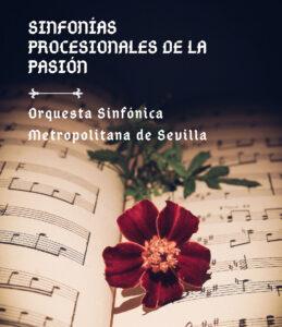 Programa 6 - Sinfonías Procesionales de la Pasión @ Fundación Cajasol